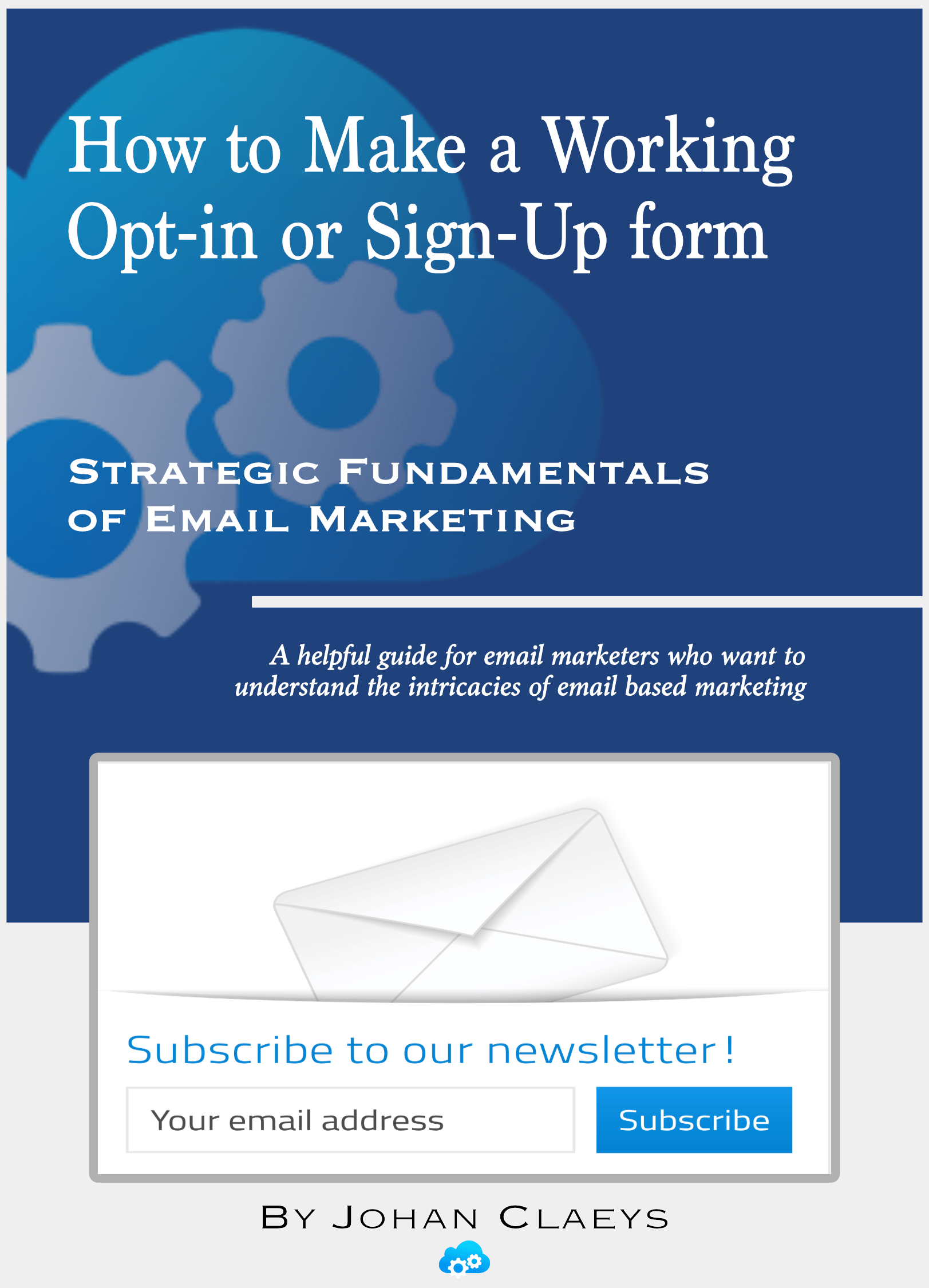 Ebook cover: How To Make A Working Opt-In Or Sign-Up Form